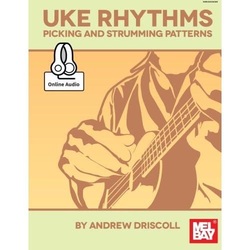 Amazon Uke Rhythms Picking And Strumming Patterns Amazing Ukulele Picking Patterns