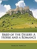 Bred of the Desert, Marcus Horton, 1146303548