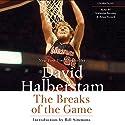 The Breaks of the Game Hörbuch von David Halberstam Gesprochen von: Brian Troxell
