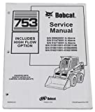 Bobcat 753, 753H Skid Steer Loader Complete Shop Service Manual - Part Number # 6900090