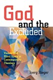 God and the Excluded: Visions and Blindspots in Contemporary Theology