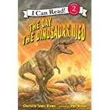 The Day the Dinosaurs Died (I Can Read Level 2)
