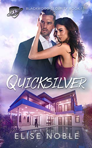 (Quicksilver (Blackwood Security Book 11) )