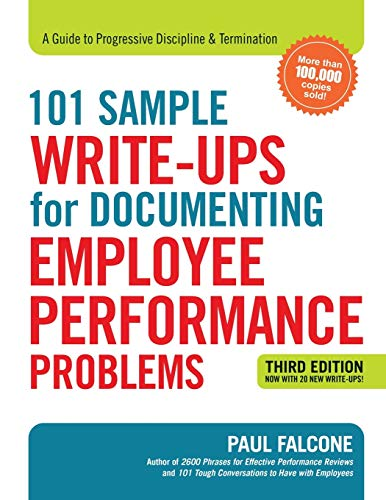 101 Sample Write-Ups for Documenting Employee Performance Problems: A Guide to Progressive Discipline & Termination (Best Way To Cut Concrete)
