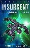 download ebook starship insurgent (the galactic wars) (volume 6) pdf epub