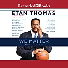 We Matter: Athletes and Activism Audiobook by Etan Thomas Narrated by Julian Thomas