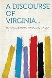 img - for A Discourse of Virginia.... book / textbook / text book