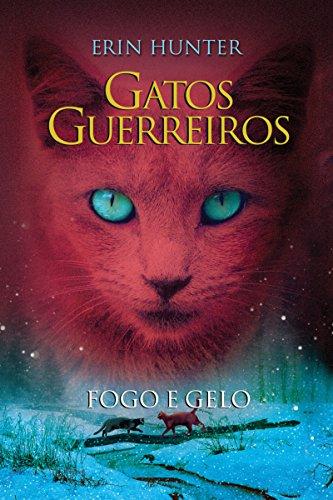 Gatos Guerreiros - Fogo e Gelo (Portuguese Edition) Kindle Edition