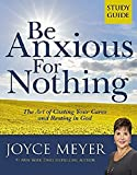 Be Anxious for Nothing: Study Guide