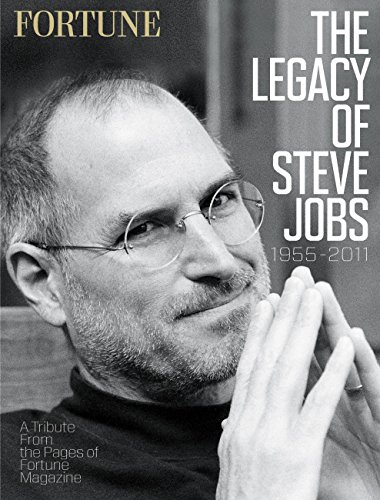 Fortune the Legacy of Steve Jobs 1955-2011: A Tribute from the Pages of Fortune Magazine]()