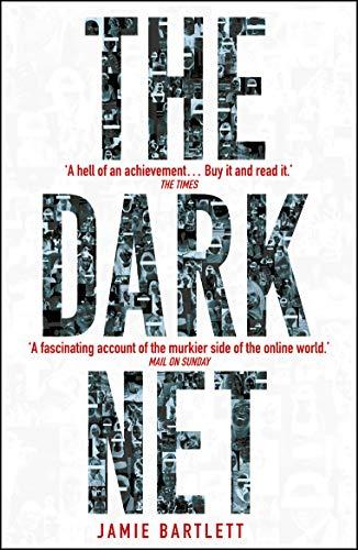 The Dark Net By Bartlett Jamie