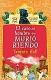 El Hombre Que Murio Riendo, Tarquin Hall, 8499181783