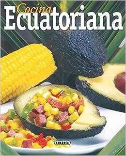 Cocina Ecuatoriana   Cocina Ecuatoriana Unknown 9788430551842 Amazon Com Books