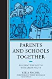 Parents and School Together, Kelly Wachel, 1475808526