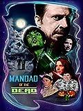 51RrkW2RwLL. SL160  - Mandao of the Dead (Movie Review)