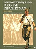 img - for Fighting Techniques of a Japanese Infantryman 1941-1945: Training, Techniques and Weapons book / textbook / text book