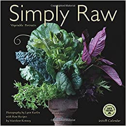 simply raw 2018 wall calendar vegetable portraits and raw food recipes