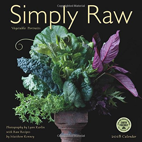 Simply Raw 2018 Wall Calendar: Vegetable Portraits and Raw Food Recipes by Matthew Kenney, Lynn Karlin, Amber Lotus Publishing
