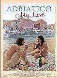 Adriatico My Love