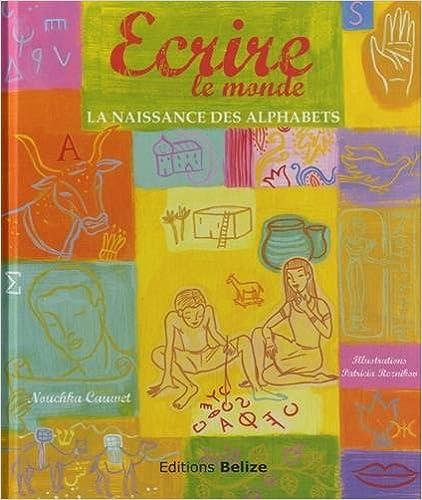 En ligne téléchargement gratuit Ecrire le monde (La naissance des alphabets) pdf ebook