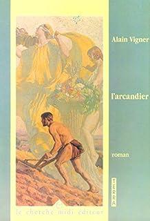 L'arcandier, Vigner, Alain