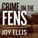 Crime on the Fens: DI Nikki Galena, Book 1 Audiobook by Joy Ellis Narrated by Henrietta Meire