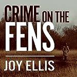 Crime on the Fens: DI Nikki Galena, Book 1 | Joy Ellis