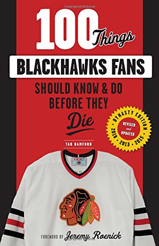 100 Things Blackhawks Fans Should Know   Do Before They Die  100 Things   Fans Should Know