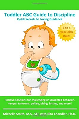 Toddler Abc Guide To Discipline Quick Secrets To Loving Guidance from CreateSpace