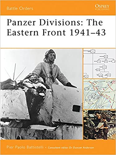 Panzer Divisions: The Eastern Front 1941-43 (Battle Orders)