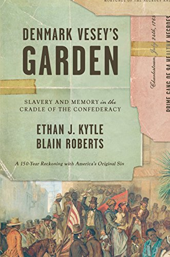 Denmark Vesey's Garden: Slavery and Memory in the Cradle of the ()
