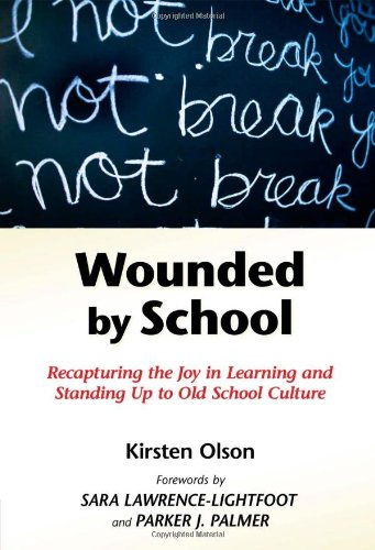 Wounded by Infuse with: Recapturing the Joy in Learning and Standing Up to Old School Culture