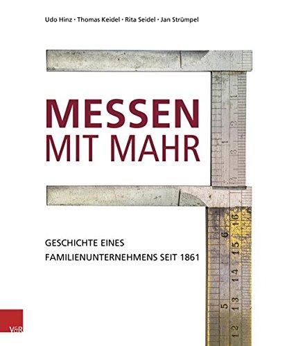 Messen mit Mahr: Geschichte eines Familienunternehmens seit 1861 Gebundenes Buch – 1. Januar 2016 Thomas Keidel Rita Seidel Udo Hinz Jan Strümpel