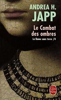La dame sans terre 04 : Le combat des ombres, Japp, Andrea H.