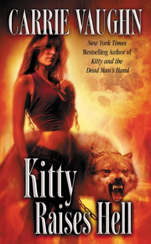Kitty Raises Hell Norville Book 6 By Vaughn Carrie