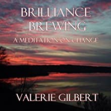Brilliance Brewing Audiobook by Valerie Gilbert Narrated by Valerie Gilbert