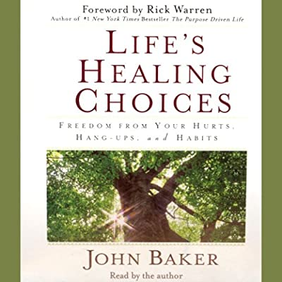 life s healing choices revised and updated warren rick baker john