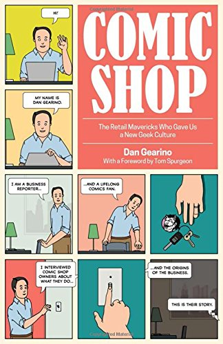 Book Cover: Comic Shop: The Retail Mavericks Who Gave Us a New Geek Culture