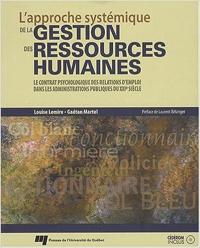Téléchargement L'approche systémique de la gestion des ressources humaines : Le contrat psychologique des relations d'emploi dans les administrations publiques du XXIe siècle pdf ebook