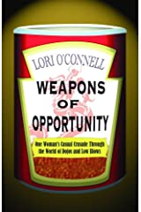 Weapons of Opportunity: One Woman's Casual Crusade Through the World of Dojos and Low Blows Paperback