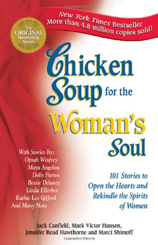 Chicken Soup for the Woman's Soul by Jack Canfield, Mark Victor Hansen, Jennifer Read Hawthorne, Marci Shimoff