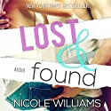 Lost and Found Audiobook by Nicole Williams Narrated by Kate Metroka