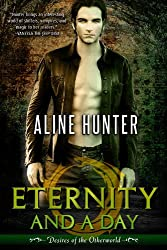 Eternity and a Day (Desires of the Otherworld Book 1)