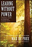 Leading Without Power: Finding Hope in Serving Community, Paperback Edition