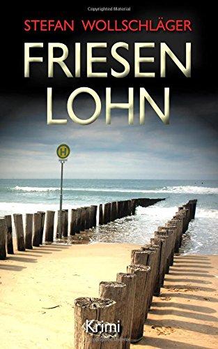 Friesenlohn: Ostfriesen-Krimi (Diederike Dirks ermittelt)