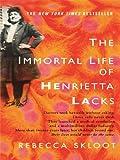 By Rebecca Skloot - The Immortal Life of Henrietta Lacks