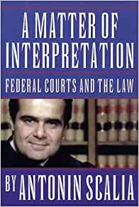 A Matter Of Interpretation Federal Courts And The Law The University Center For Human Values Series