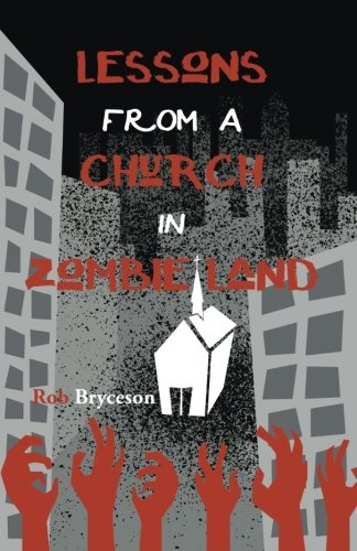 Lessons From A Church In Zombie Land PDF