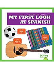 My First Look at Spanish (Bullfrog Books: First Look at Languages) (Spanish and English Edition)