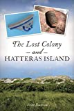 The Lost Colony and Hatteras Island